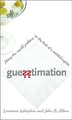 Guesstimation By Weinstein, Lawrence/ Adam, John A.